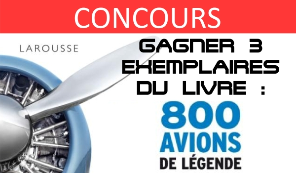 CONCOURS livre larousse 700 avions de légende
