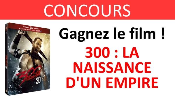 CONCOURS 300 la naissance d'un empire
