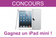 CONCOURS Gagner un iPad mini 2 (Terminé)