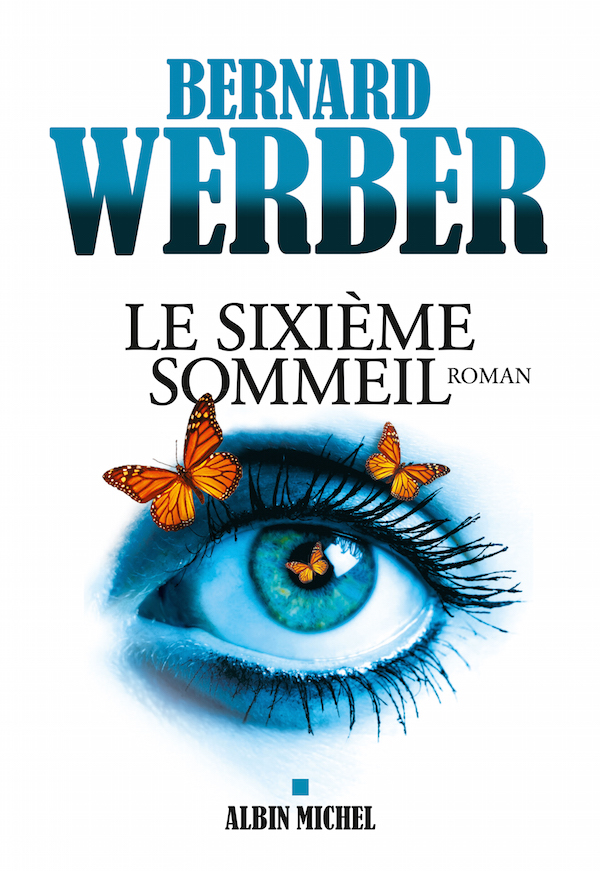 Bernard Werber (2017) - Le Sixième Sommeil