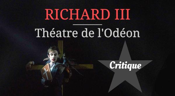 Richard III theatre de l'odéon critique