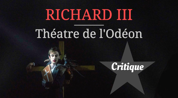 Richard III theatre de l'odéon critique