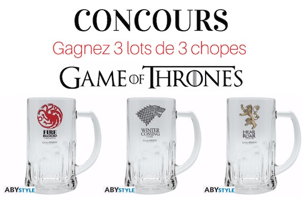 CONCOURS – Gagnez 3 lots de 3 chopes Game Of Thrones