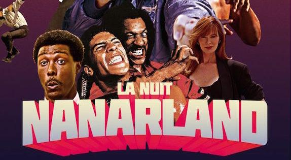 La Nuit Nanarland, la nuit des fous de films (génialement) ratés
