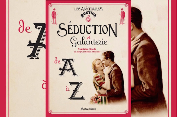 Séduction et Galanterie de A à Z, le guide parfait du gentleman moderne