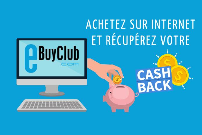 Achat internet cashback code promo ebuyclub